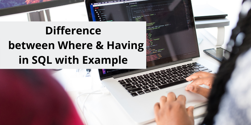 Difference between Where & Having in SQL with Example