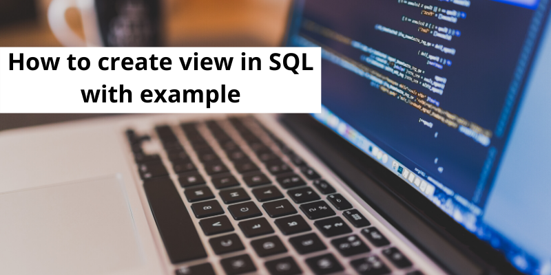How to create view in SQL with example