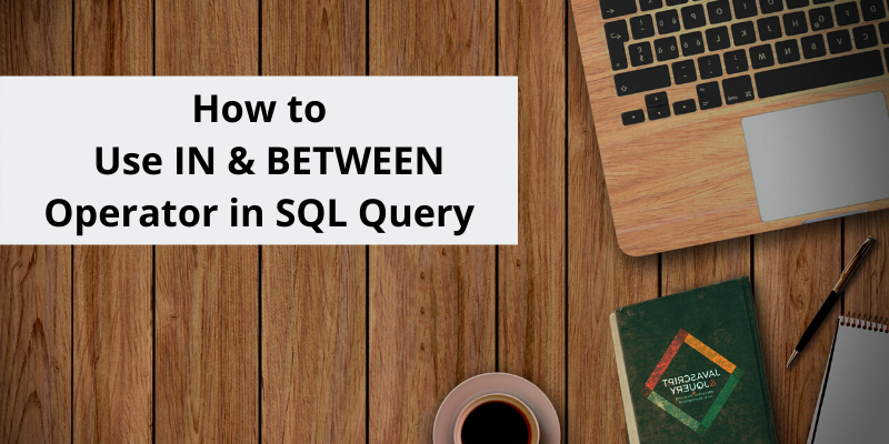 How to use IN & Between operator in sql query