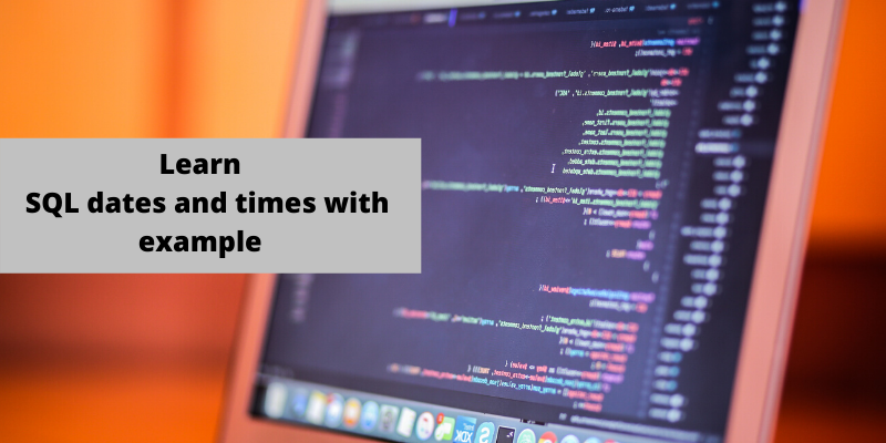 Learn SQL dates and times with example