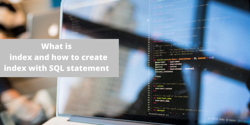 What is index and how to create index with SQL statement