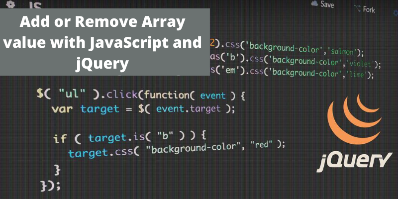 Add or Remove Array value with JavaScript and jQuery