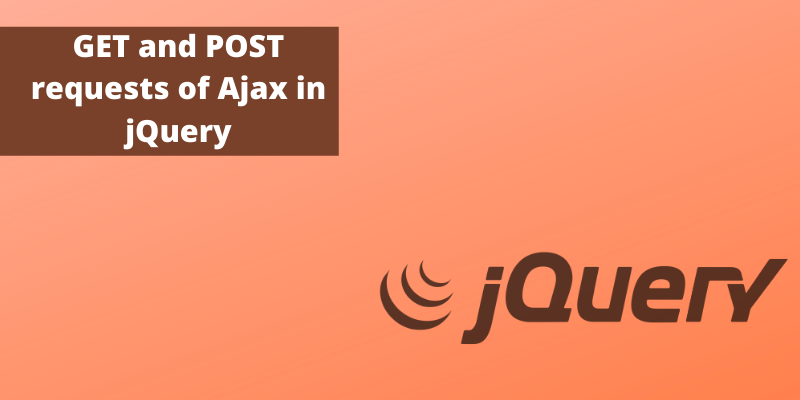 GET and POST requests of Ajax in JQuery