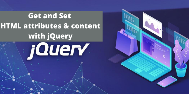 Get and Set HTML attributes & content with jQuery