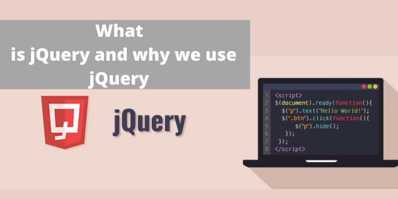 What is JQuery and why we use JQuery