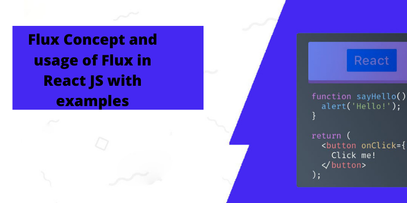 Flux Concept and usage of Flux in React JS with examples
