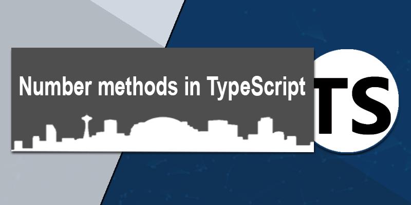 Number methods in TypeScript